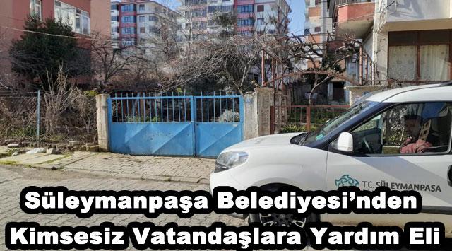 tekirdağ Süleymanpaşa Belediyesi'nden Kimsesiz Vatandaşlara Yardım Eli