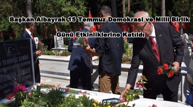 tekirdağ Başkan Albayrak 15 Temmuz Demokrasi ve Milli Birlik Günü Etkinliklerine Katıldı