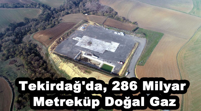 tekirdağ Tekirdağ'da, 286 Milyar Metreküp Doğal Gaz