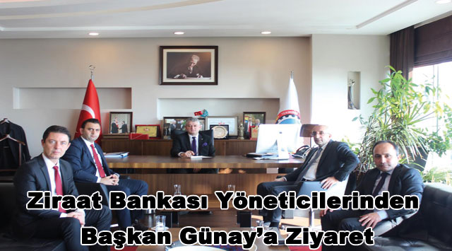 tekirdağ Ziraat Bankası Yöneticilerinden Başkan Günay'a Ziyaret