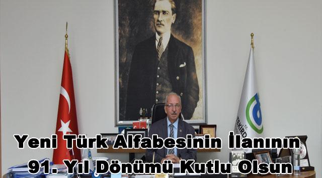 tekirdağ Yeni Türk Alfabesinin İlanının 91. Yıl Dönümü Kutlu Olsun