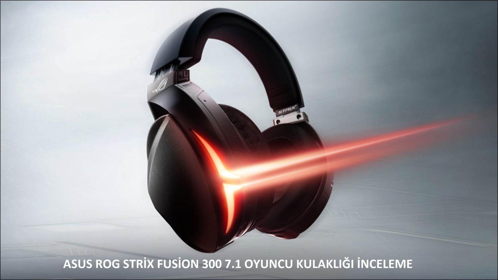 tekirdağ Asus ROG Strix Fusion 300 Oyuncu Kulaklığı İncelemesi!