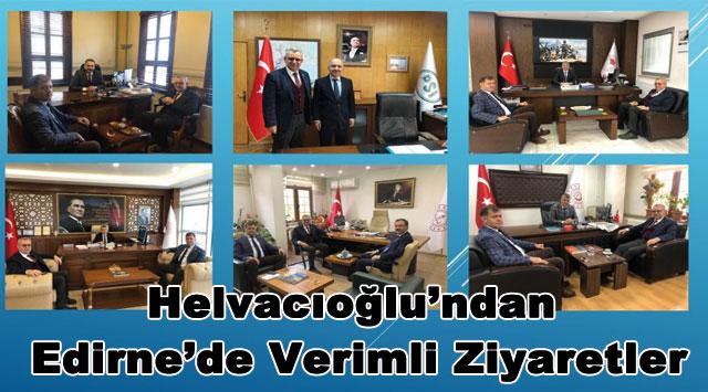 tekirdağ Helvacıoğlu'ndan Edirne'de Verimli Ziyaretler
