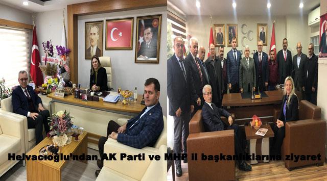 tekirdağ Helvacıoğlu'ndan AK Parti ve MHP il başkanlıklarına ziyaret