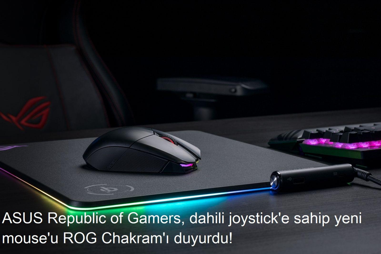 tekirdağ ASUS Republic of Gamers, dahili joystick'e sahip yeni mouse'u ROG Chakram'ı duyurdu!