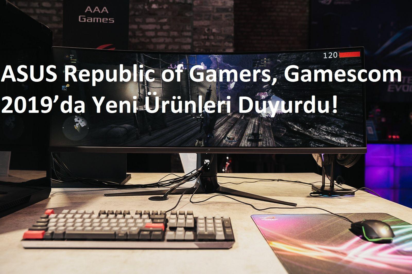 tekirdağ ASUS Republic of Gamers, Gamescom 2019'da Yeni Ürünleri Duyurdu!