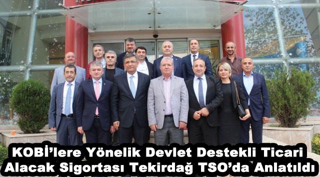 tekirdağ KOBİ'lere Yönelik Devlet Destekli Ticari Alacak Sigortası Tekirdağ TSO'da Anlatıldı
