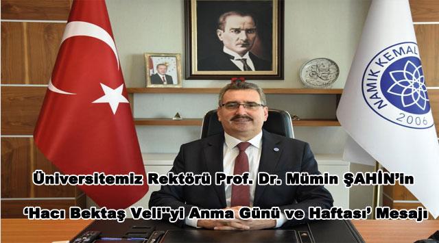 tekirdağ Üniversitemiz Rektörü Prof. Dr. Mümin ŞAHİN'in 'Hacı Bektaş Veli''yi Anma Günü ve Haftası' Mesajı