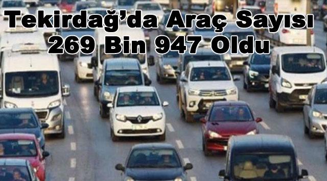 tekirdağ Tekirdağ'da Araç Sayısı 269 Bin 947 Oldu