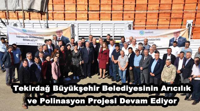 tekirdağ Tekirdağ Büyükşehir Belediyesinin Arıcılık ve Polinasyon Projesi Devam Ediyor