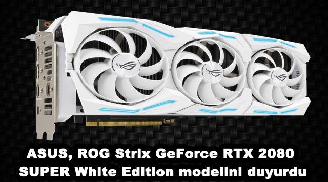 tekirdağ ASUS, ROG Strix GeForce RTX 2080 SUPER White Edition modelini duyurdu