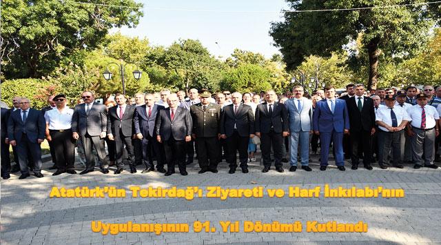 tekirdağ  Atatürk'ün Tekirdağ'ı Ziyareti ve Harf İnkılabı'nın Uygulanışının 91. Yıl Dönümü Kutlandı