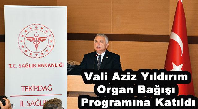 tekirdağ Vali Aziz Yıldırım Organ Bağışı Programına Katıldı