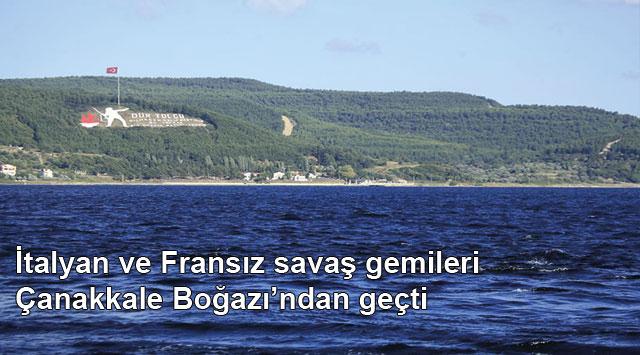tekirdağ İtalyan ve Fransız savaş gemileri Çanakkale Boğazı'ndan geçti