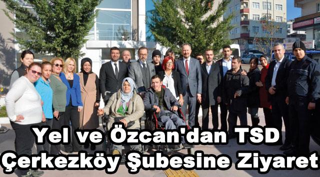 tekirdağ Yel ve Özcan'dan TSD Çerkezköy Şubesine Ziyaret