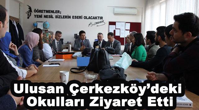 tekirdağ Ulusan Çerkezköy'deki Okulları Ziyaret Etti