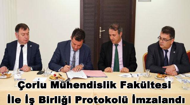 tekirdağ Çorlu Mühendislik Fakültesi İle İş Birliği Protokolü İmzalandı