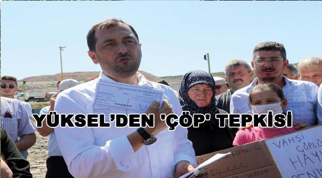 tekirdağ YÜKSEL'DEN 'ÇÖP' TEPKİSİ