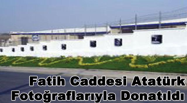tekirdağ Fatih Caddesi Atatürk Fotoğraflarıyla Donatıldı