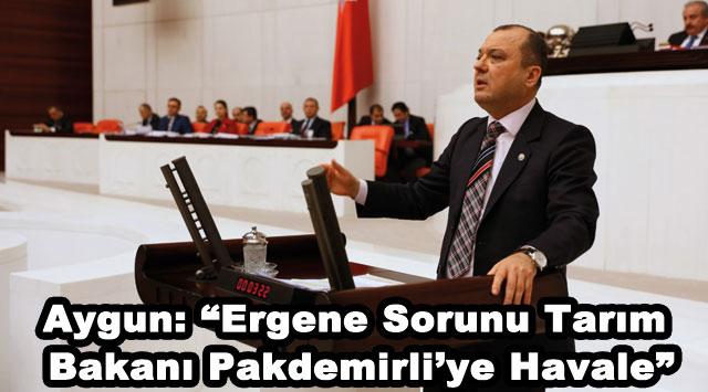 """tekirdağ Aygun: """"Ergene Sorunu Tarım Bakanı Pakdemirli'ye Havale"""""""