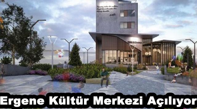 tekirdağ Ergene Kültür Merkezi Açılıyor