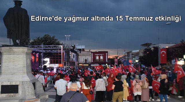 tekirdağ Edirne'de yağmur altında 15 Temmuz etkinliği