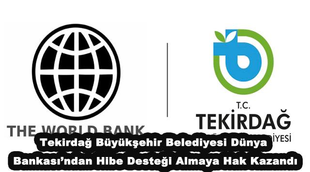 tekirdağ Tekirdağ Büyükşehir Belediyesi Dünya Bankası'ndan Hibe Desteği Almaya Hak Kazandı
