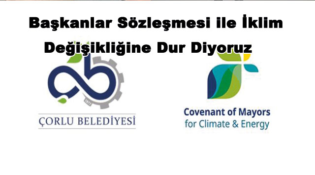 tekirdağ Başkanlar Sözleşmesi ile İklim Değişikliğine Dur Diyoruz