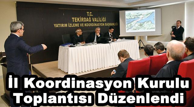 tekirdağ İl Koordinasyon Kurulu Toplantısı Düzenlendi