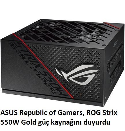 tekirdağ ASUS Republic of Gamers, ROG Strix 550W Gold güç kaynağını duyurdu