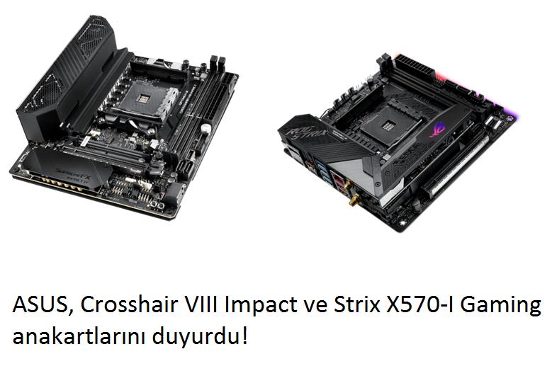 tekirdağ ASUS, Crosshair VIII Impact ve Strix X570-I Gaming anakartlarını duyurdu!