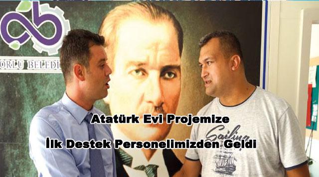 tekirdağ Atatürk Evi Projemize İlk Destek Personelimizden Geldi