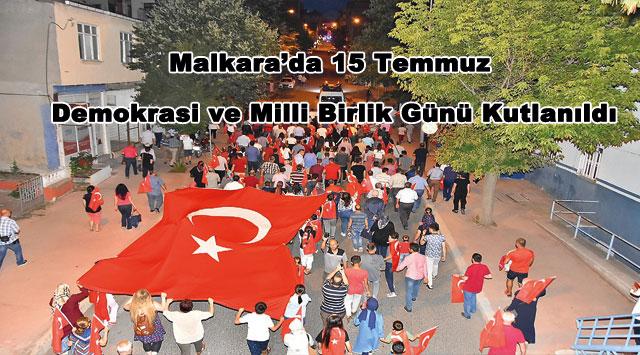 tekirdağ Malkara'da 15 Temmuz  Demokrasi ve Milli Birlik Günü Kutlanıldı
