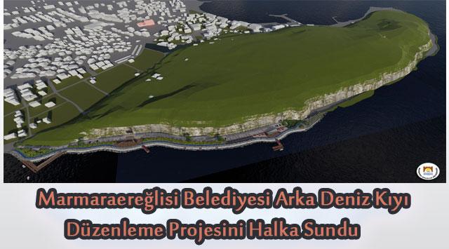 tekirdağ Marmaraereğlisi Belediyesi Arka Deniz Kıyı Düzenleme Projesini Halka Sundu