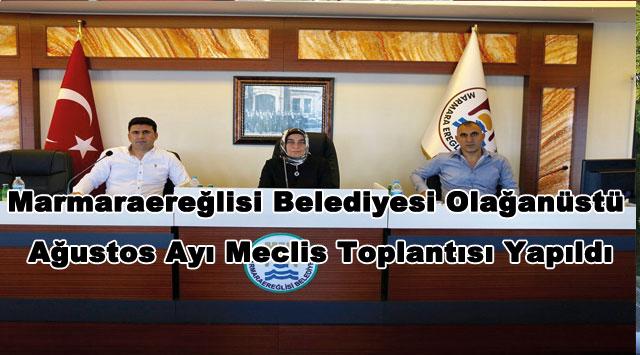 tekirdağ Marmaraereğlisi Belediyesi Olağanüstü Ağustos Ayı Meclis Toplantısı Yapıldı