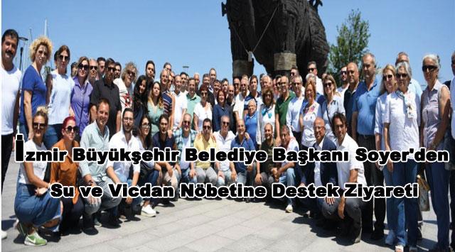 tekirdağ İzmir Büyükşehir Belediye Başkanı Soyer'den Su ve Vicdan Nöbetine Destek Ziyareti