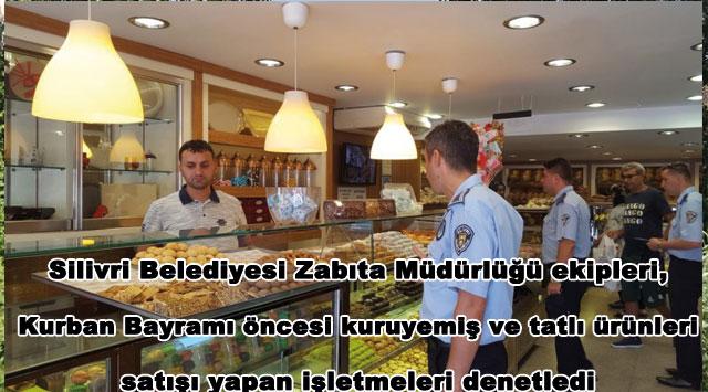 tekirdağ Silivri Belediyesi Zabıta Müdürlüğü ekipleri, Kurban Bayramı öncesi kuruyemiş ve tatlı ürünleri satışı yapan işletmeleri denetledi