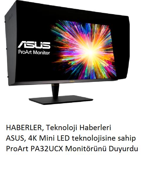 tekirdağ ASUS, 4K Mini LED teknolojisine sahip ProArt PA32UCX profesyonel monitörü duyurdu