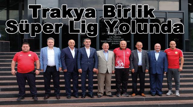 tekirdağ Trakya Birlik Süper Lig Yolunda