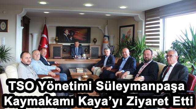 tekirdağ TSO Yönetimi Süleymanpaşa Kaymakamı Kaya'yı Ziyaret Etti