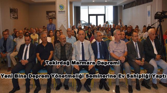 tekirdağ Tekirdağ Marmara Depremi ve Yeni Bina Deprem Yönetmeliği Seminerine Ev Sahipliği Yaptı