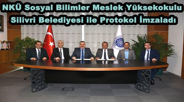 tekirdağ NKÜ Sosyal Bilimler Meslek Yüksekokulu Silivri Belediyesi ile Protokol İmzaladı