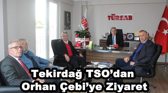 tekirdağ Tekirdağ TSO'dan Orhan Çebi'ye Ziyaret