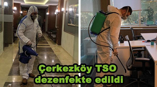 tekirdağ Çerkezköy TSO dezenfekte edildi