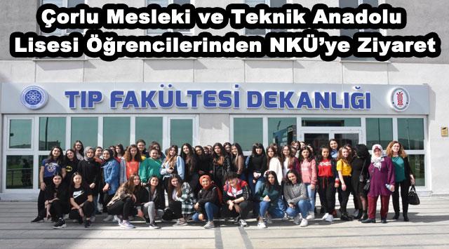 tekirdağ Çorlu Mesleki ve Teknik Anadolu Lisesi Öğrencilerinden NKÜ'ye Ziyaret