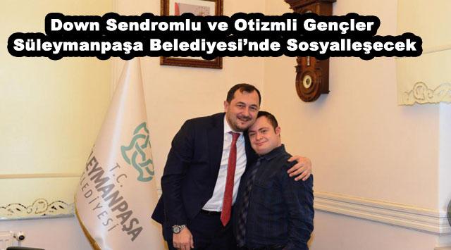 tekirdağ Down Sendromlu ve Otizmli Gençler Süleymanpaşa Belediyesi'nde Sosyalleşecek