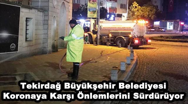 tekirdağ Tekirdağ Büyükşehir Belediyesi Koronaya Karşı Önlemlerini Sürdürüyor