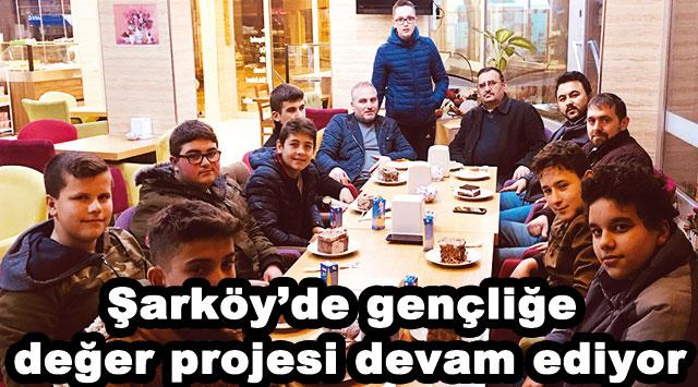 tekirdağ Şarköy'de gençliğe değer projesi devam ediyor