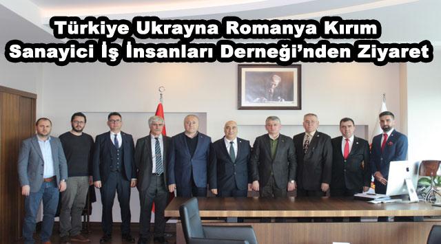 tekirdağ Türkiye Ukrayna Romanya Kırım Sanayici İş İnsanları Derneği'nden Ziyaret