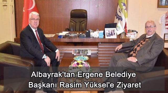 tekirdağ Albayrak'tan Ergene Belediye Başkanı Rasim Yüksel'e Ziyaret